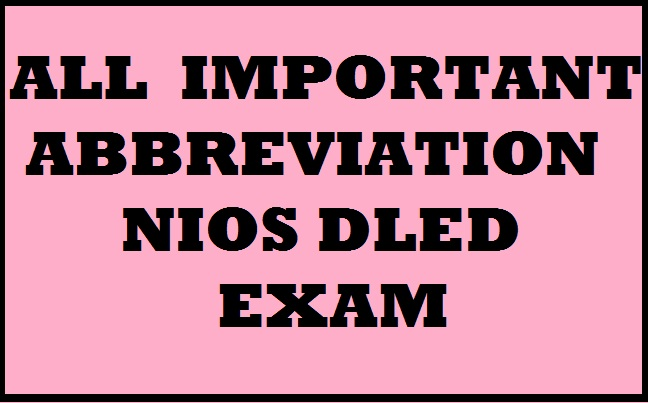 IMPORTANT ABBREVIATION NIOS DLED EXAM PDF DOWNLOAD