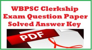 WBPSC Clerkship Exam Question Paper Solved Answer Key