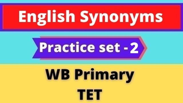 English Synonyms - WB Primary TET Practice Set - 2