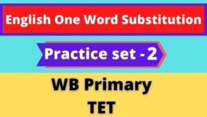 English One Word Substitution - WB Primary TET /Practice set -2
