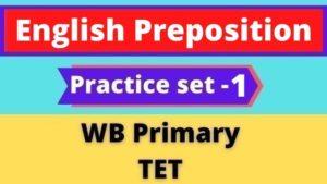 English Preposition - WB Primary TET Practice set -1