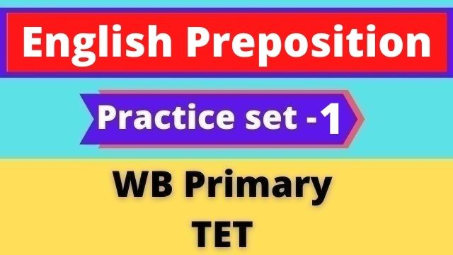 English Preposition - WB Primary TET Practice set -1