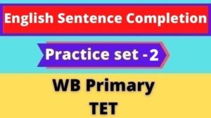 English Sentence Completion - WB Primary TET Practice Set - 2