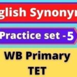 English Synonyms - WB Primary TET Practice Set - 5